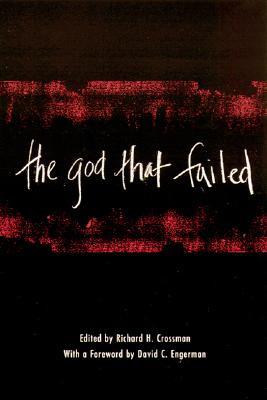The God That Failed By Crossman, Richard Howard Stafford (EDT)/ Engerman, David (FRW)