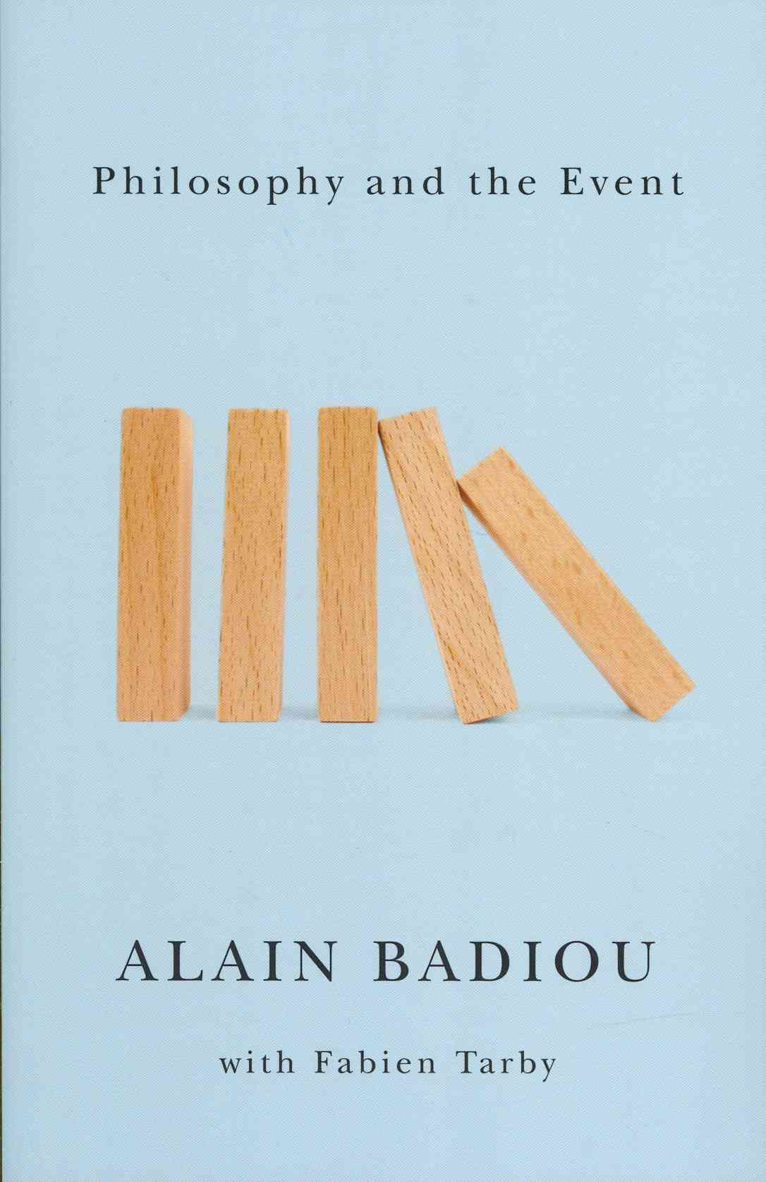 Philosophy and the Event By Badiou, Alain