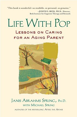 Life With Pop By Spring, Janis Abrahms, Ph.D./ Spring, Michael